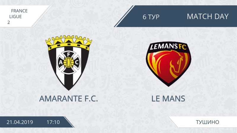 AFL19. France. Ligue 2. Day 5. Amarante F.C. - Le Mans