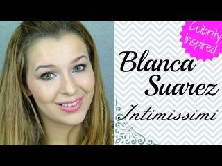 Maquillaje *Blanca Suarez* Intimissimi - 2 looks en 1