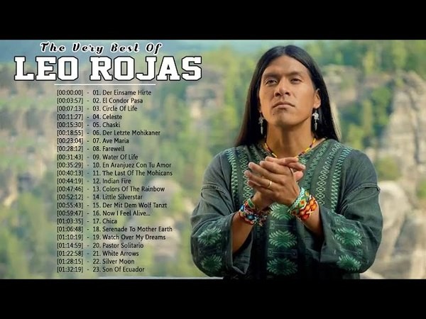 Leo Rojas Pan flute || Leo Rojas Greatest Hits Full Album 2018 || Top Songs Of Leo Rojas