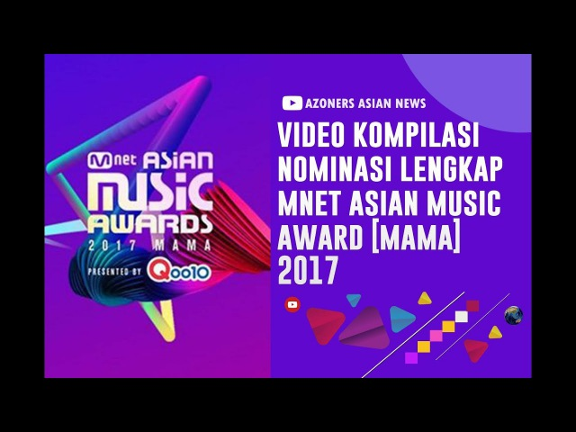 FULL LIST NOMINATION MAMA 2017   MNET ASIAN MUSIC AWARD 2017   NOMINASI LENGKAP MAMA 2017