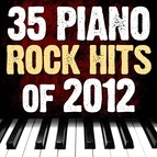 Piano Tribute Players альбом 35 Piano Rock Hits of 2012