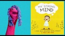 Read Aloud | My Strong Mind | Kids Books | Mental Toughness | Books for Kids | Storytime Annie Rocco