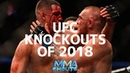 UFC KNOCKOUTS OF 2018 MMA SHOUTS