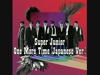 SJ - One More Time (Japanese Ver.)