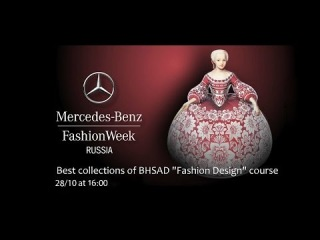 Mercedes-Benz Fashion Week Russia: Best collections of BHSAD Fashion Design course