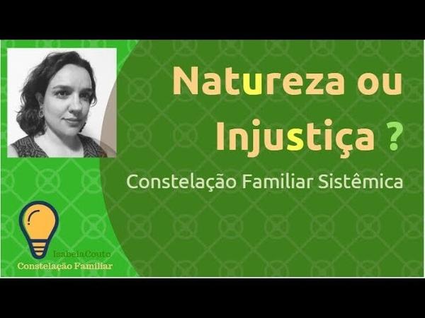 Pagar pelos Erros dos Ancestrais? Injustiça ou Natureza? | Constelação Familiar