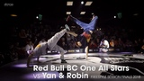 Red Bull BC One All Stars vs Yan &amp Robin final .stance FREESTYLE SESSION 2018