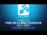 Fabio XB &amp Linnea Schossow - Walk Away (Original Vocal Mix)