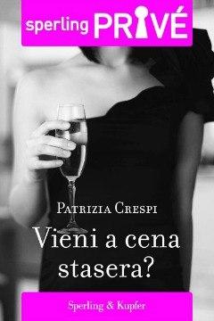 [Libro] Patrizia Crespi - Vieni a cena stasera (2013) - ITA
