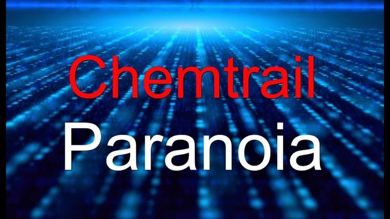 Teil 5 - Chemtrail Paranoia. Die Eliten löschen mit ihrem Chemtrail Fallout (2018) alles aus.