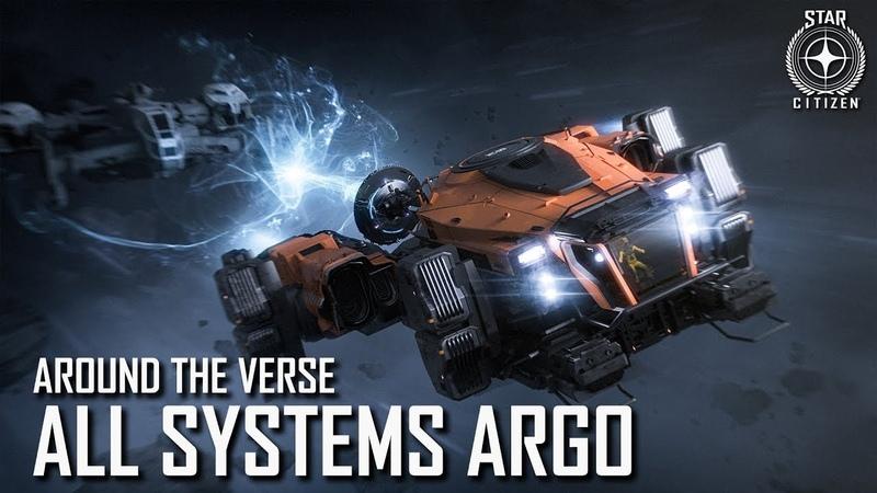 Star Citizen Around the Verse - All Systems Argo | 3.4 Ep. 6