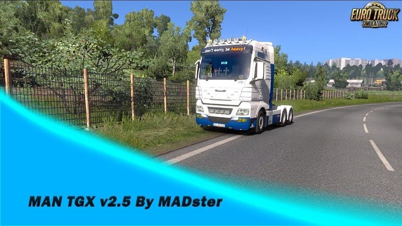 [ETS2 v1.32x] MAN TGX v2.5 By MADster