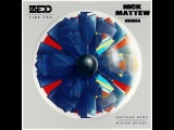 Zedd feat. Matthew Koma &amp Miriam Bryant - Find You (Nick Mattew Remix)