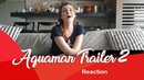 Reaction Trailer 2 Aquaman React