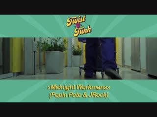 Twist-o-Funk | Midnight Workers ( Popin Pete & JRock)