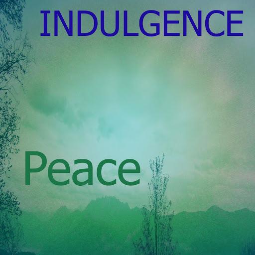 Peace альбом Indulgence
