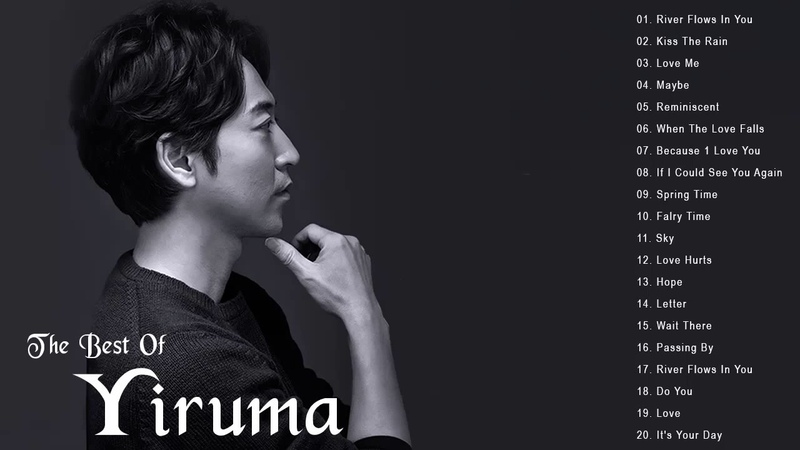Yiruma Greatest Hits 2019 - Top 20 Best Songs Of Yiruma Playlist