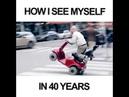 How I see myself in 40 years