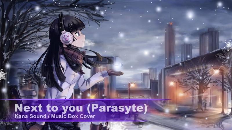 Next to you (Parasyte) - Music Box Cover