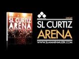 SL Curtiz - Arena (Original Mix)
