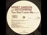 Sidney Samson & Skitzofrenix - You don't love me (no no no) (DannyOneDJ 'The'First'SEX'Teacher' mash up)