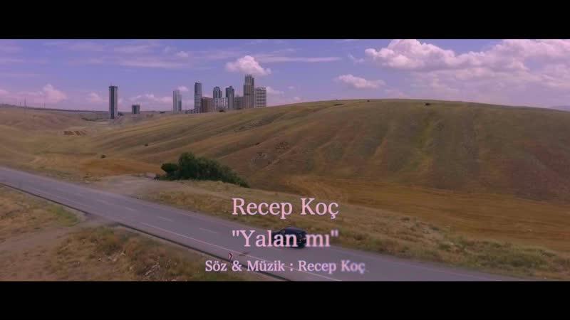 RECEP KOÇ _ YALAN MI Künyeli-2