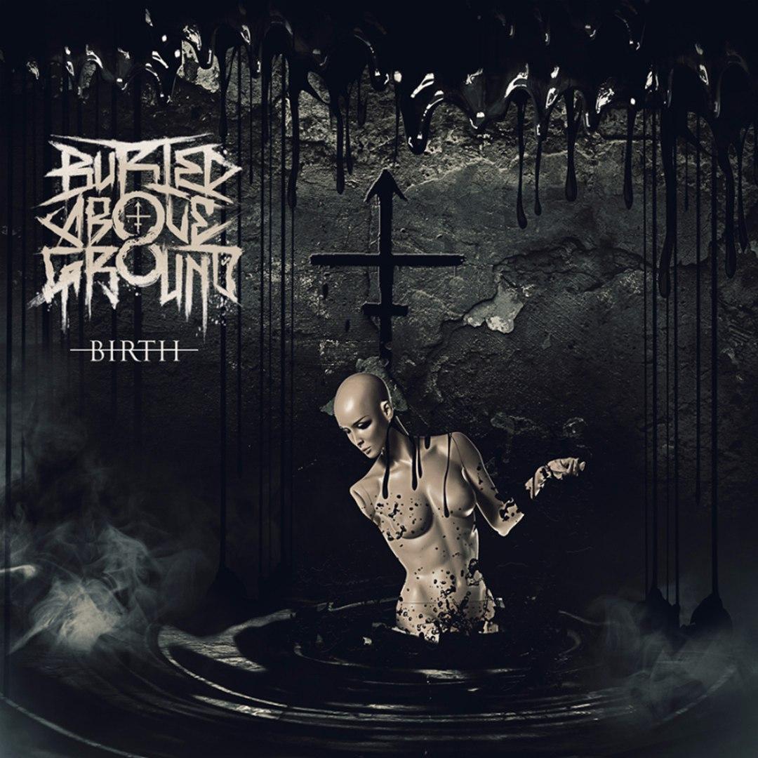 Buried Above Ground - Birth [EP] (2016)