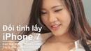Đổi tình lấy Iphone 7 - Bạn nghèo vì bạn hèn - Chia sẻ link QC kiếm tiền