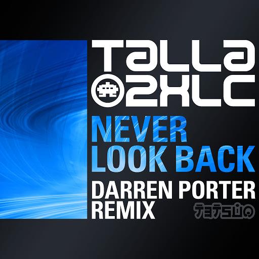Talla 2XLC альбом Never Look Back (Darren Porter Remix)