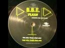 B.B.E. - Flash (Club Mix) Promo 1997