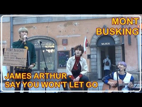 181109 MONT BUSKING JAMES ARTHUR Say you won't let go cover