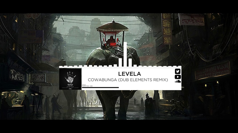 Levela - Cowabunga (Dub Elements remix)
