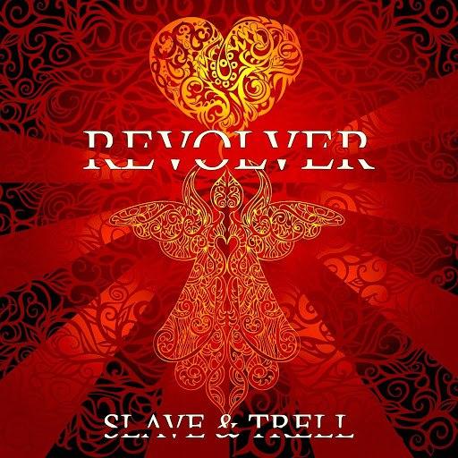 Альбом Revolver Slave & Trell