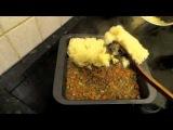 100 рецептов для Маринки. Рецепт 9: Пастуший пирог (Картофельная запеканка)