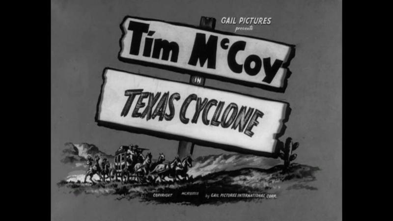 Техасский циклон Texas Cyclone (1932)