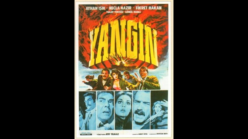 Ayhan Isik _ Necla Nazir _ Fikret Hakan - Yangin ( 1977 )