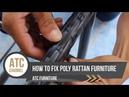 ATC Furniture : How to fix poly rattan Furniture | Wicker furniture 2017