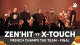 ZEN'HIT vs X-TOUCH French Tag Team Beatbox Championship 2018 Final