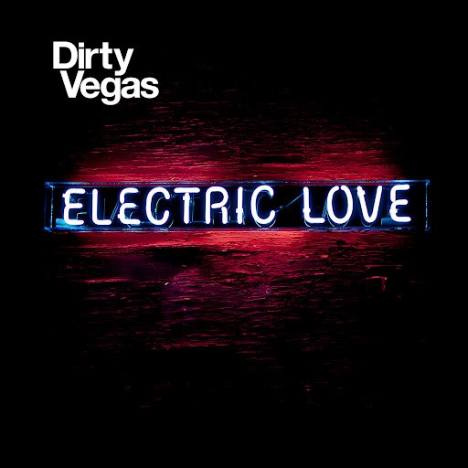 Dirty Vegas альбом Electric Love