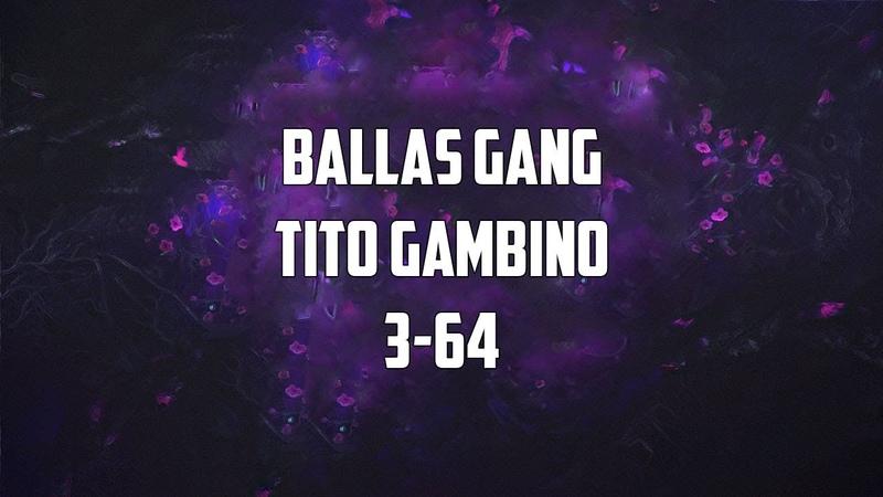 Tito Gambino Ballas Gang 3-64 | Прощалка