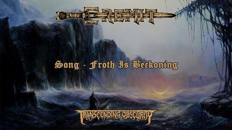 EREMIT (Germany) - Froth Is Beckoning (Atmospheric Sludge/Doom Metal) Transcending Obscurity