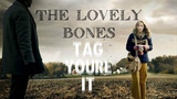 The Lovely Bones Tag You're It edit