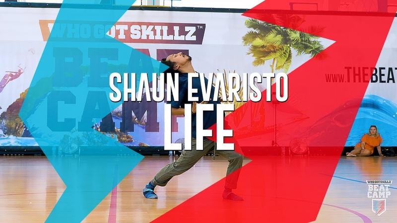 SHAUN EVARISTO I LIFE I WhoGotSkillz Beat Camp 2018 | Danceproject.info