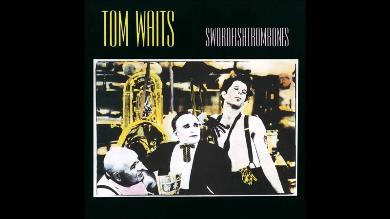 Tom Waits _ Swordfishtrombones _ Full Album _ 1983 - YouTube (720p)