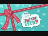My little pony Best Gift Ever русская озвучка Май литл пони Самый лучший подарок русская озвучка Best Gift Ever на русском