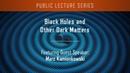 Black Holes and Other Dark Matters Marc Kamionkowski of Johns Hopkins University
