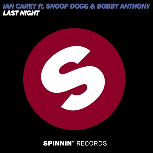 Ian Carey альбом Last Night (feat. Snoop Dogg and Bobby Anthony) [Extended Mix]