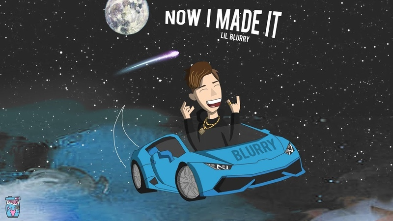 "Lil Blurry - ""Now I Made It"" (Official Audio)"