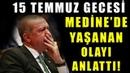 Erdoğan, 15 Temmuz Gecesi Medine'de Yaşanan Olayı Anlattı