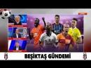 BEŞİKTAŞ Sabah Sporu Şenol Güneş Atiba Babel Quaresma 27 Eylül 2018